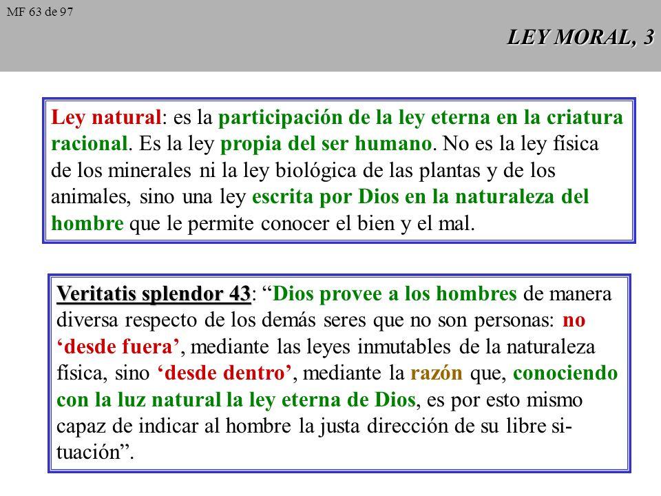 LEY MORAL, 2 División de la ley: - eterna - divina: natural / divino-positiva - humana: civil / eclesiástica Ley eterna: es la misma Sabiduría divina,