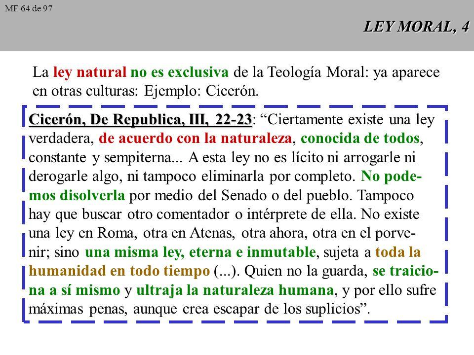 LEY MORAL, 3 Ley natural: es la participación de la ley eterna en la criatura racional. Es la ley propia del ser humano. No es la ley física de los mi