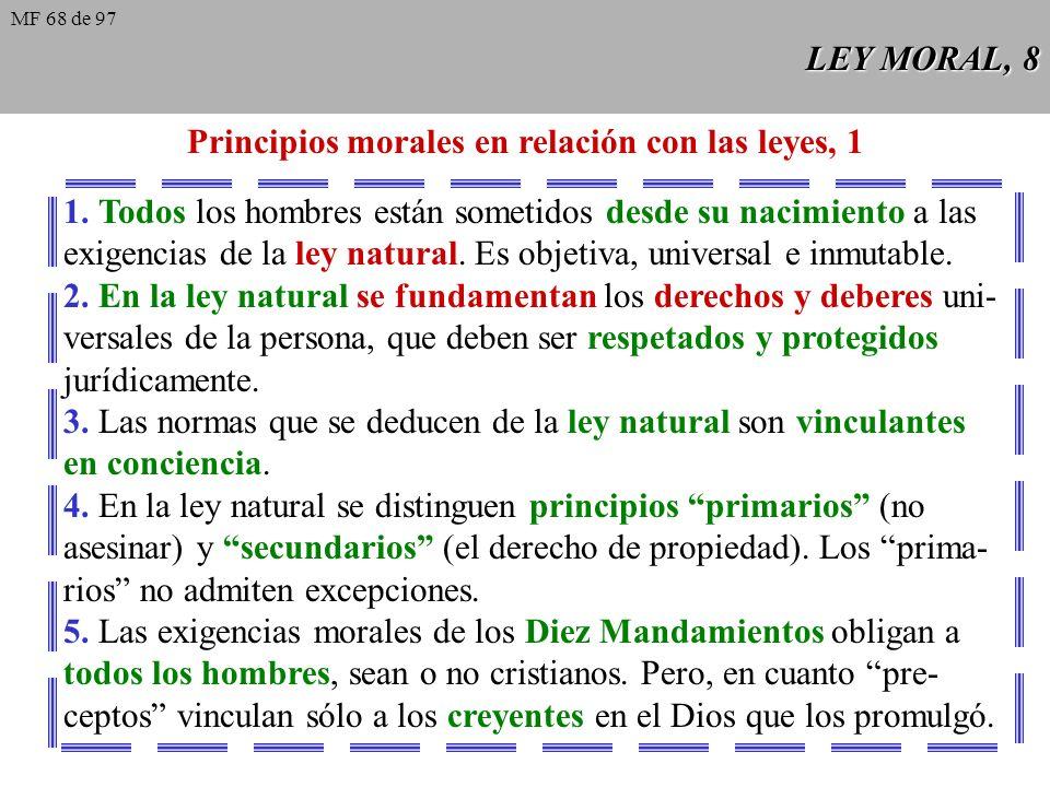 LEY MORAL, 8 Principios morales en relación con las leyes, 1 1.