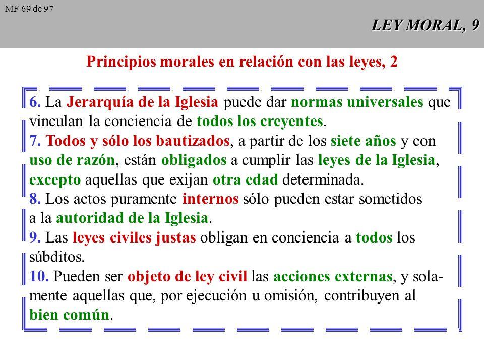 LEY MORAL, 8 Principios morales en relación con las leyes, 1 1. Todos los hombres están sometidos desde su nacimiento a las exigencias de la ley natur
