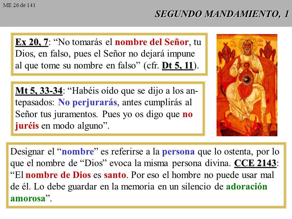 SEGUNDO MANDAMIENTO, 1 Ex 20, 7 Ex 20, 7: No tomarás el nombre del Señor, tu Dios, en falso, pues el Señor no dejará impune Dt 5, 11 al que tome su nombre en falso (cfr.