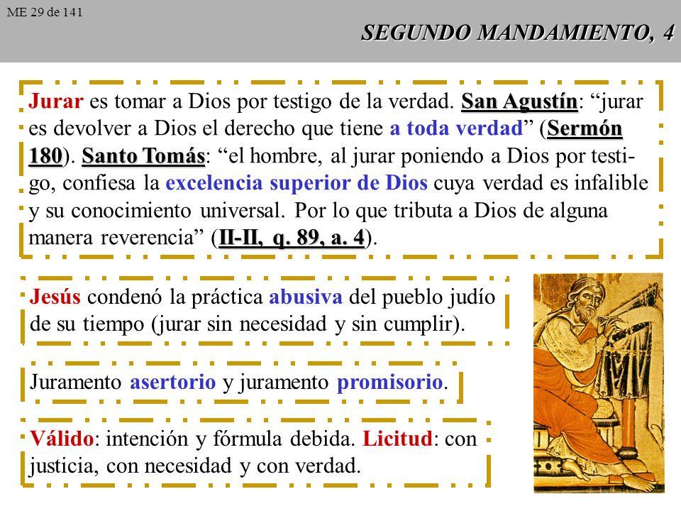 SEGUNDO MANDAMIENTO, 4 San Agustín Jurar es tomar a Dios por testigo de la verdad.