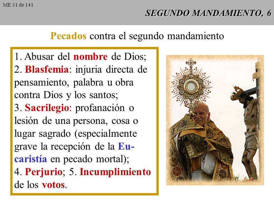 SEGUNDO MANDAMIENTO, 6 Pecados contra el segundo mandamiento 1.