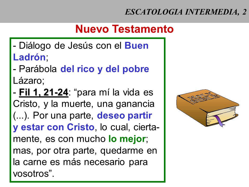 ESCATOLOGIA INTERMEDIA, 1 Entre la muerte y el Juicio Final, las almas de los justos gozan ya de Dios, las de los condena- dos sufren ya el infierno,
