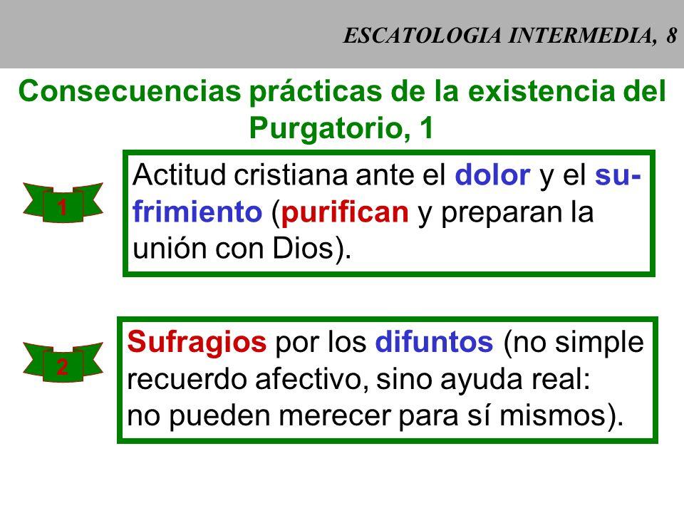 ESCATOLOGIA INTERMEDIA, 7 Ap 21, 27 Ap 21, 27: En el cielo no puede entrar nada sucio. => pena temporal y reliquias del peca- do, si no se purifican d