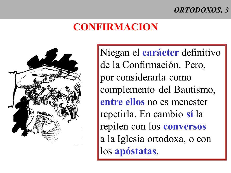 ORTODOXOS, 4 EUCARISTIA Consideran ilícito el uso del pan ázimo (algunos han defendido incluso su invalidez).