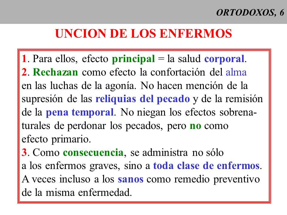 ORTODOXOS, 7 ORDEN Sin diferencia excepto en el siglo 19, cuando se cuestionó el carácter indeleble.