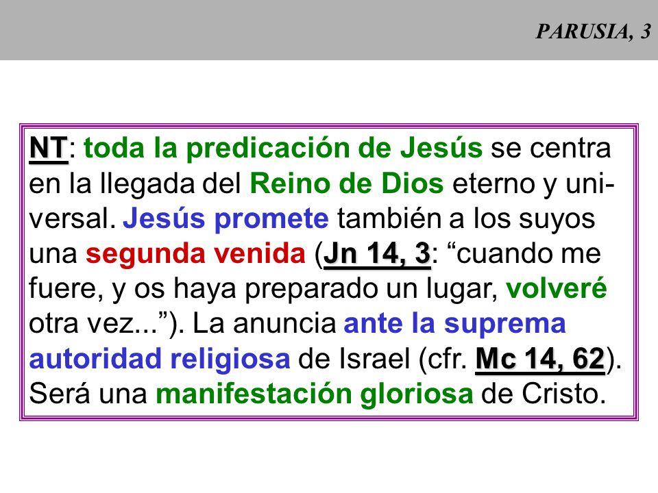 PARUSIA, 2 Parusía: Griego = presencia o venida. Suele aludir en teología al retorno glorioso de Cristo al final de los tiempos. AT AT: Dios vuelve re