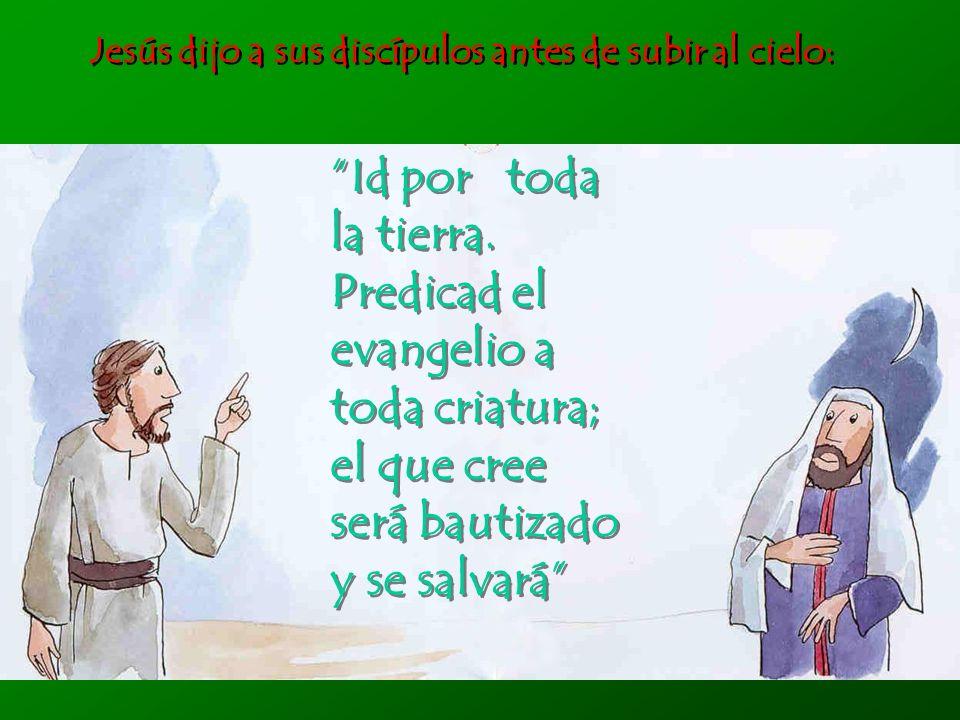 Los discípulos recorrieron los caminos del mundo...
