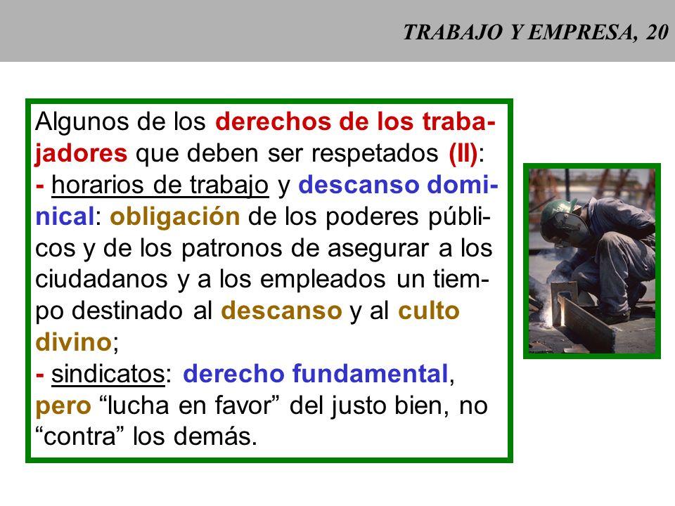TRABAJO Y EMPRESA, 19 Algunos de los derechos de los traba- jadores que deben ser respetados (I): - remuneración del trabajo y prestacio- nes sociales
