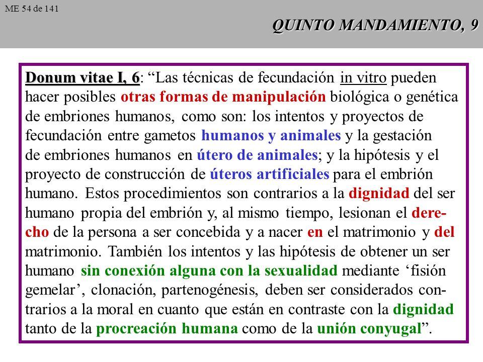 QUINTO MANDAMIENTO, 8 Evangelium vitae, 63 Evangelium vitae, 63: Una atención especial merece la valoración moral de las técnicas de diagnóstico prena