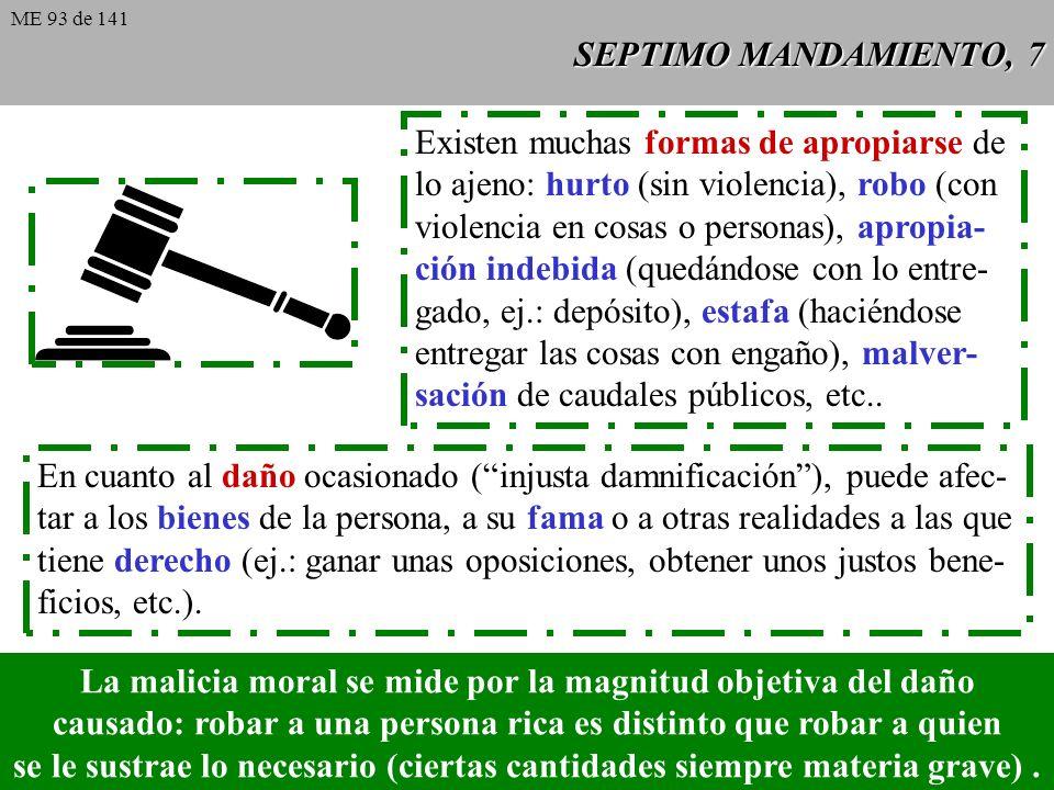 SEPTIMO MANDAMIENTO, 6 El cristianismo tiene mucho que aportar en el campo de la justicia, dado que la moral cristiana enseña que debe ser completada