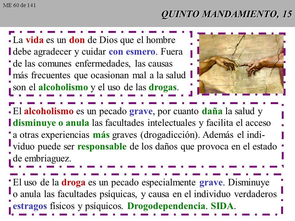 QUINTO MANDAMIENTO, 15 La vida es un don de Dios que el hombre debe agradecer y cuidar con esmero.