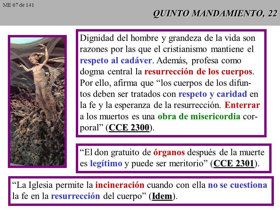 QUINTO MANDAMIENTO, 21 Evangelium vitae 65 Evangelium vitae 65: De acuerdo con el Ma- gisterio de mis Predecesores y en comunión con los Obispos de la