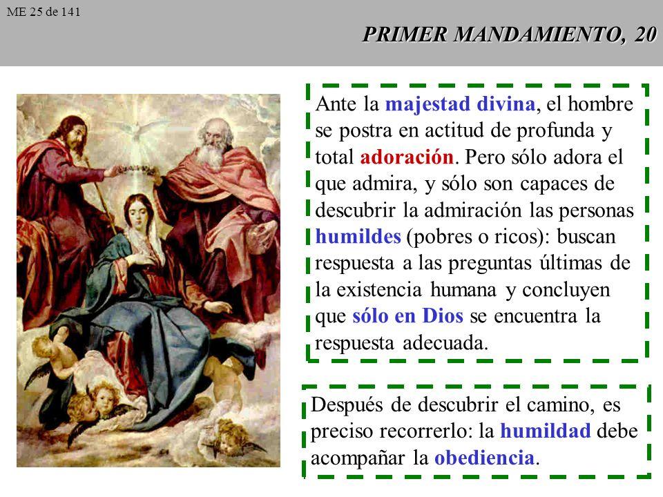 PRIMER MANDAMIENTO, 20 Ante la majestad divina, el hombre se postra en actitud de profunda y total adoración.