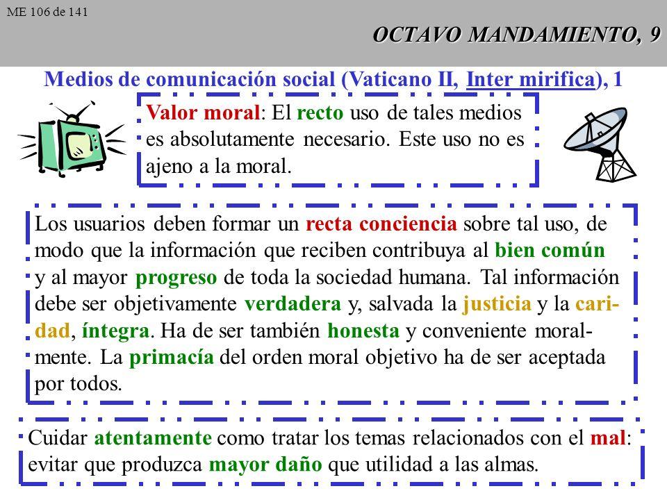 OCTAVO MANDAMIENTO, 9 Medios de comunicación social (Vaticano II, Inter mirifica), 1 Valor moral: El recto uso de tales medios es absolutamente necesario.