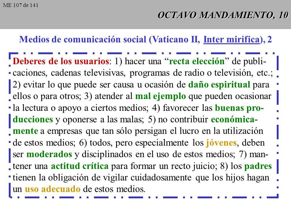 OCTAVO MANDAMIENTO, 9 Medios de comunicación social (Vaticano II, Inter mirifica), 1 Valor moral: El recto uso de tales medios es absolutamente necesa