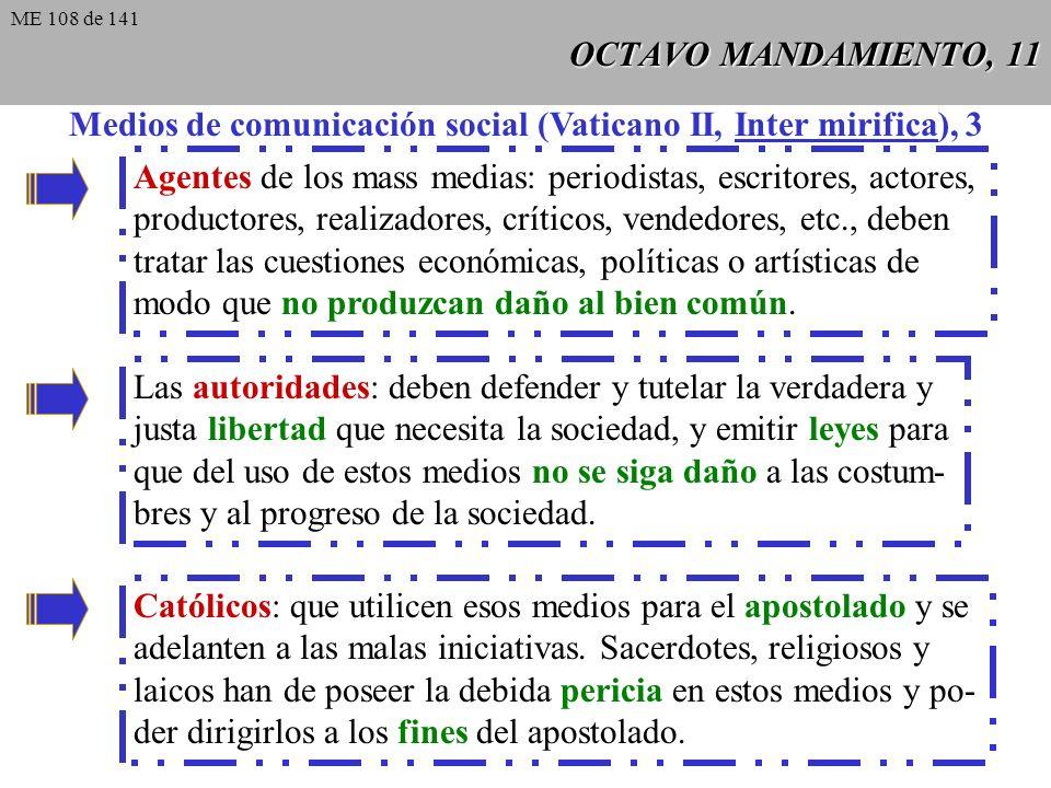 OCTAVO MANDAMIENTO, 10 Medios de comunicación social (Vaticano II, Inter mirifica), 2 Deberes de los usuarios: 1) hacer una recta elección de publi- c