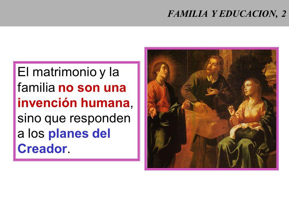 FAMILIA Y EDUCACION, 1 La familia es expresión primera y funda- mental de la naturaleza social del hombre. Familiaris consortio (1981) 15 Familiaris c