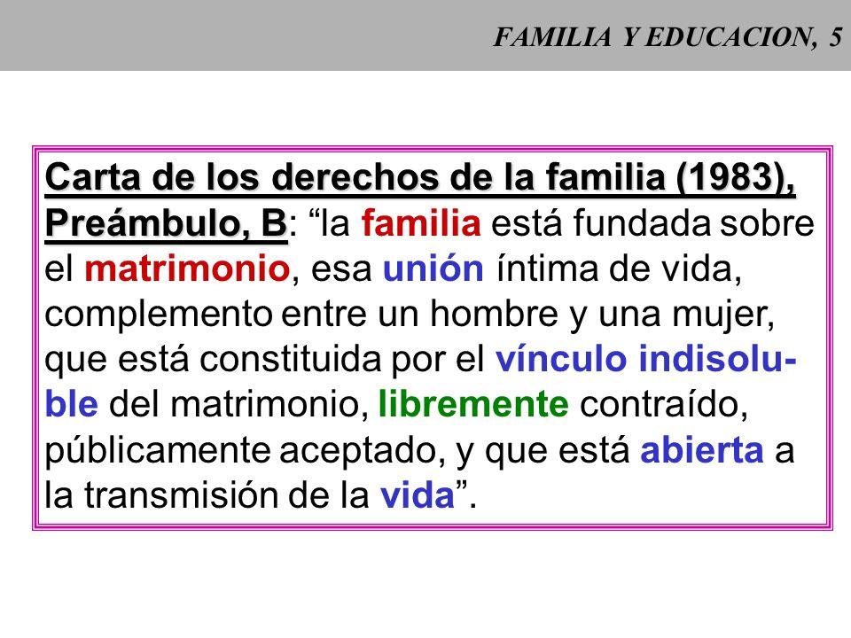 FAMILIA Y EDUCACION, 4 Gen 2, 24 Expresivo es Gen 2, 24: el hombre deja a su padre y a su madre y se une a su mujer, y son los dos una sola carne. Jes