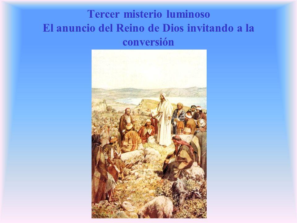 Tercer misterio luminoso El anuncio del Reino de Dios invitando a la conversión