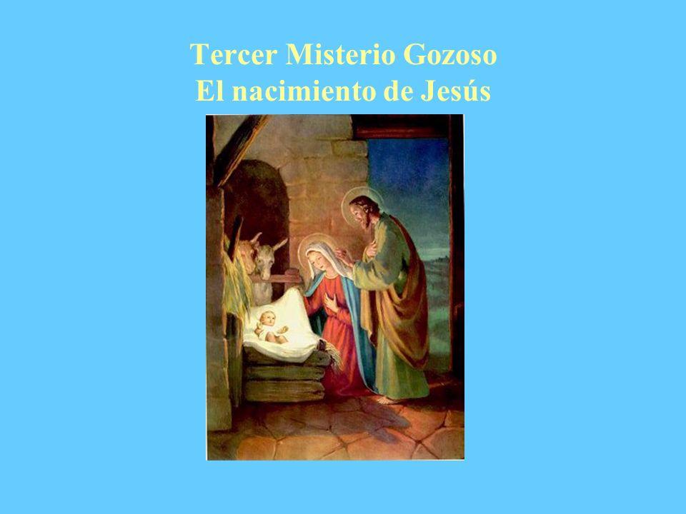 Tercer Misterio Gozoso El nacimiento de Jesús