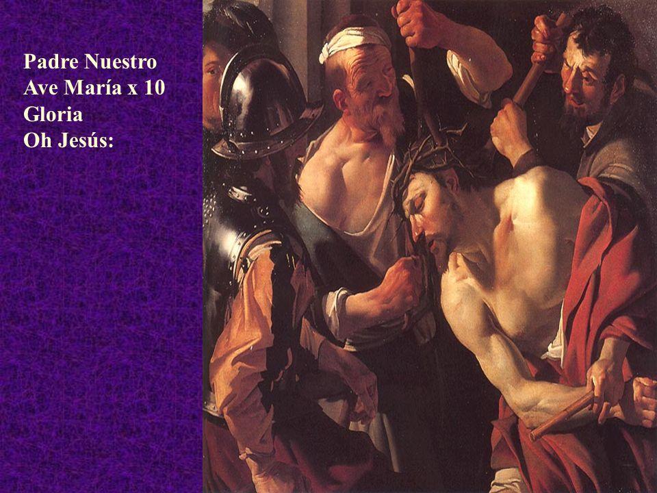 Padre Nuestro Ave María x 10 Gloria Oh Jesús:
