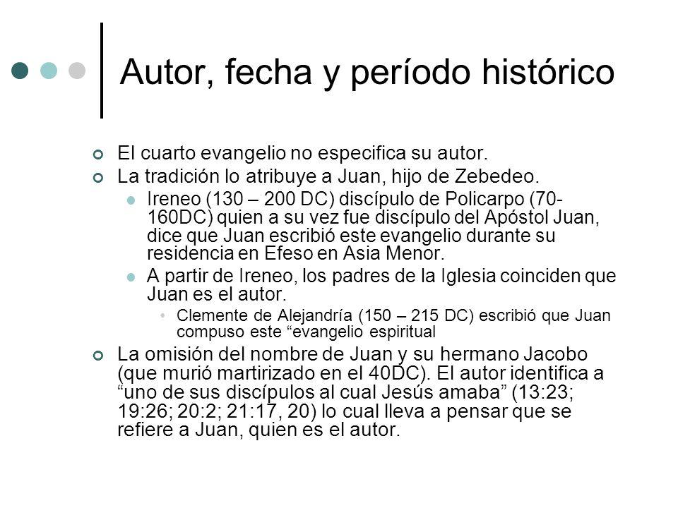 Autor, fecha y período histórico El cuarto evangelio no especifica su autor. La tradición lo atribuye a Juan, hijo de Zebedeo. Ireneo (130 – 200 DC) d