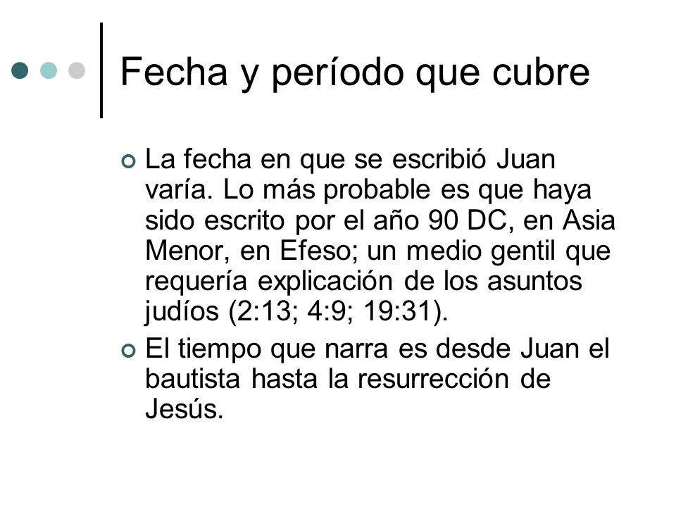 Fecha y período que cubre La fecha en que se escribió Juan varía. Lo más probable es que haya sido escrito por el año 90 DC, en Asia Menor, en Efeso;