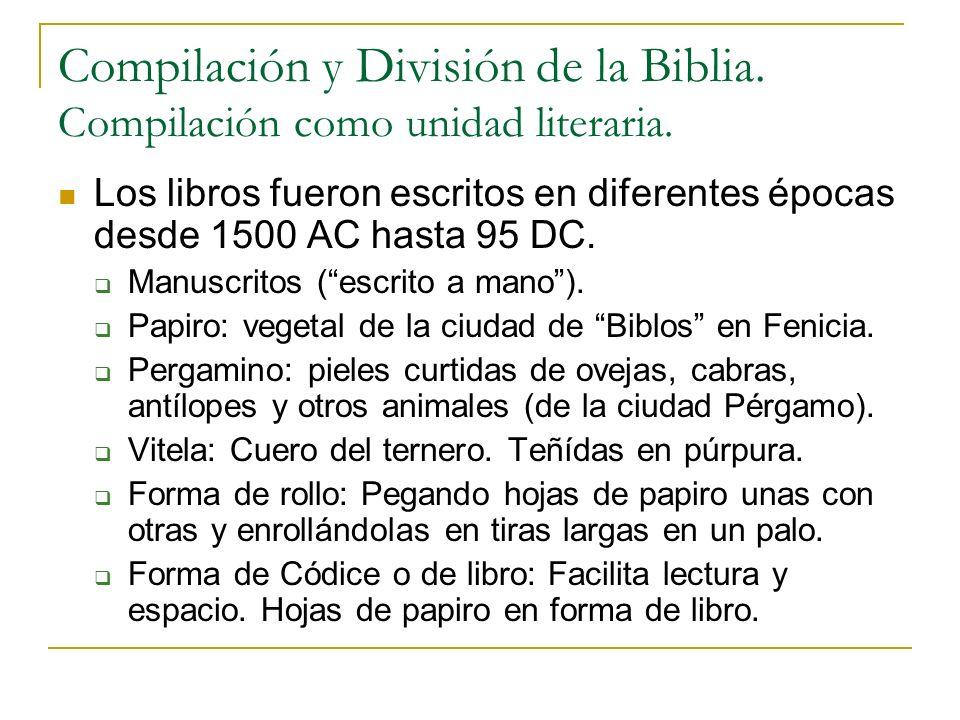 Compilación y División de la Biblia. Compilación como unidad literaria. Los libros fueron escritos en diferentes épocas desde 1500 AC hasta 95 DC. Man
