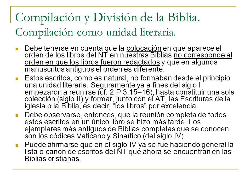 Compilación y División de la Biblia. Compilación como unidad literaria. Debe tenerse en cuenta que la colocación en que aparece el orden de los libros
