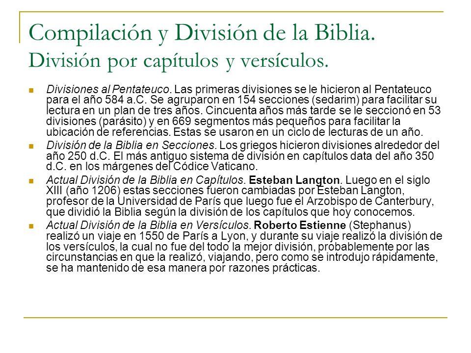 Compilación y División de la Biblia. División por capítulos y versículos. Divisiones al Pentateuco. Las primeras divisiones se le hicieron al Pentateu