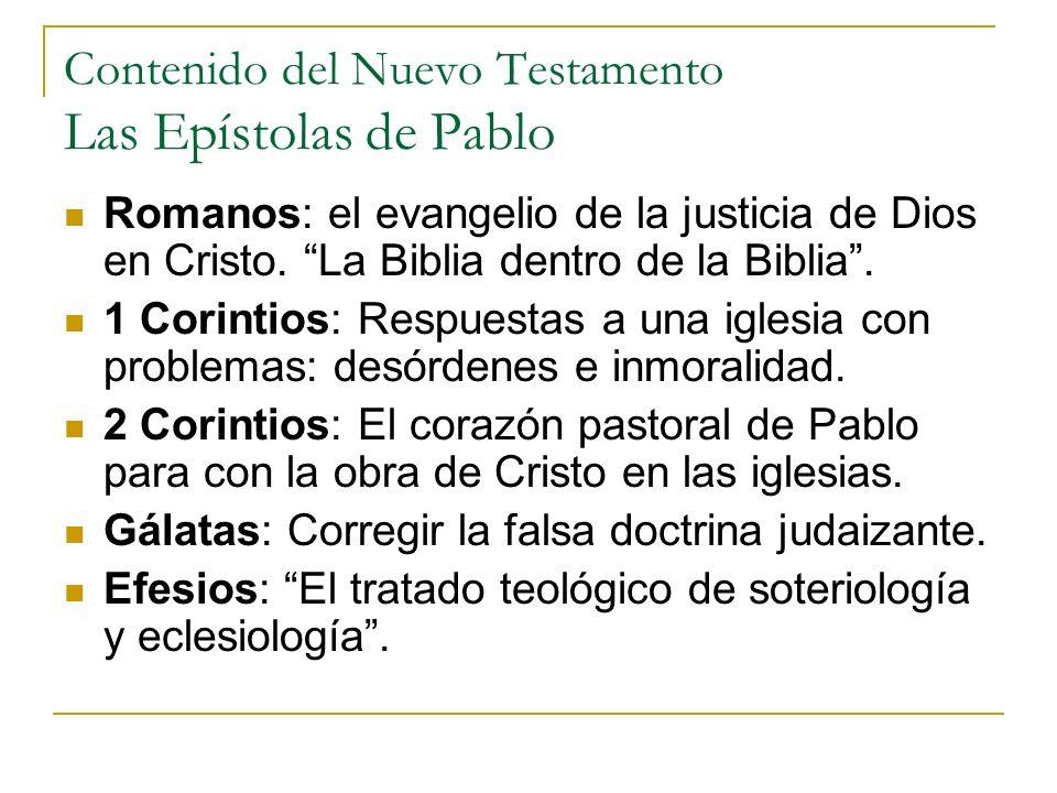Contenido del Nuevo Testamento Las Epístolas de Pablo Romanos: el evangelio de la justicia de Dios en Cristo. La Biblia dentro de la Biblia. 1 Corinti