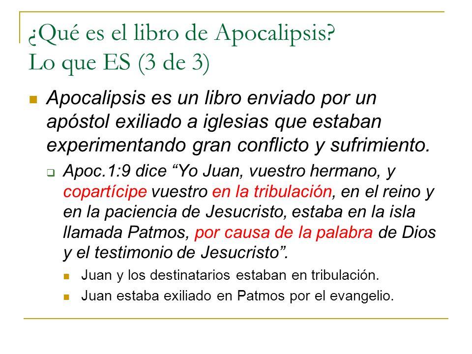 ¿Qué es el libro de Apocalipsis? Lo que ES (3 de 3) Apocalipsis es un libro enviado por un apóstol exiliado a iglesias que estaban experimentando gran