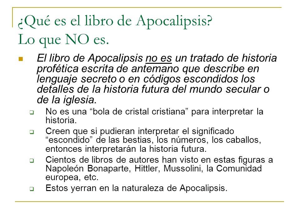 ¿Qué es el libro de Apocalipsis? Lo que NO es. El libro de Apocalipsis no es un tratado de historia profética escrita de antemano que describe en leng