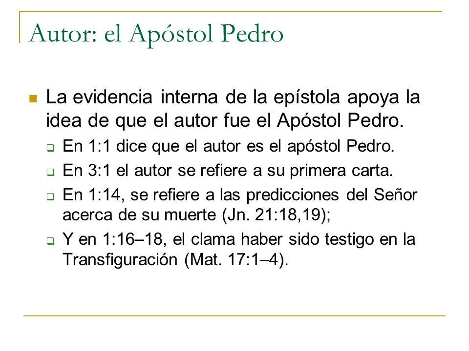 Autor: el Apóstol Pedro La evidencia interna de la epístola apoya la idea de que el autor fue el Apóstol Pedro. En 1:1 dice que el autor es el apóstol