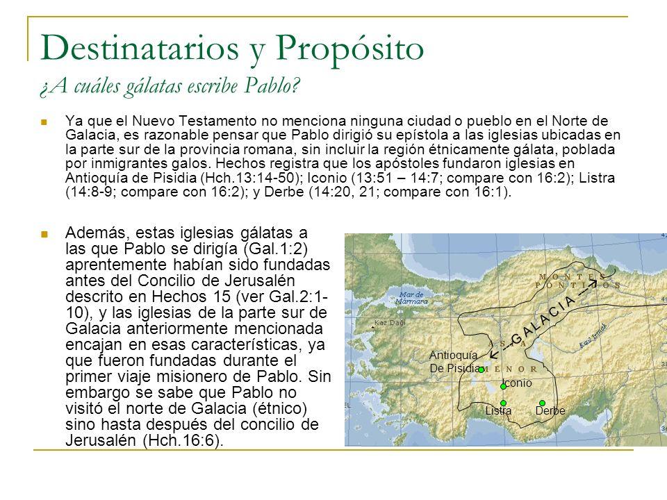 Destinatarios y Propósito ¿A cuáles gálatas escribe Pablo.