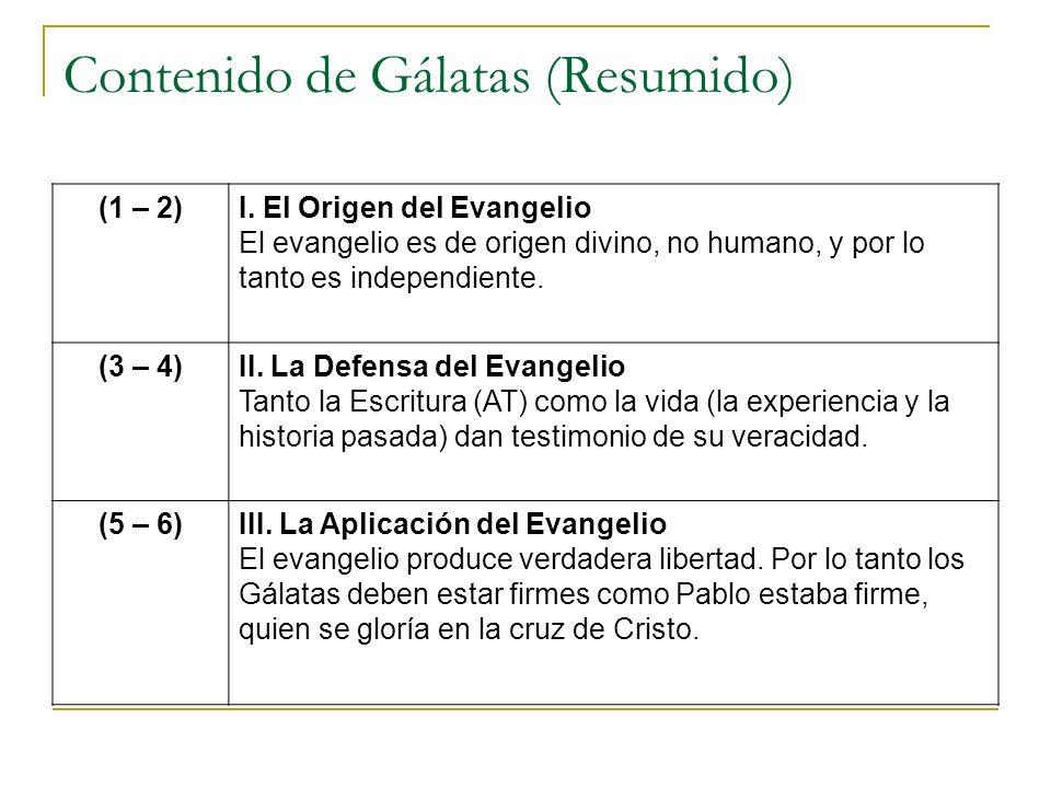 Contenido de Gálatas (Resumido) (1 – 2)I.