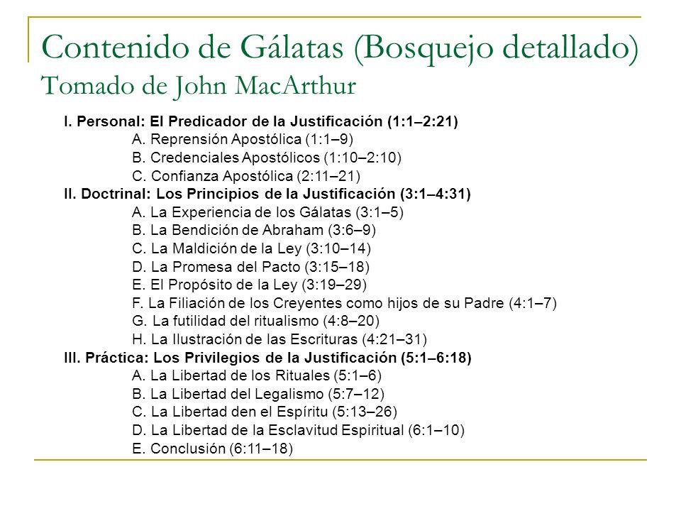 Contenido de Gálatas (Bosquejo detallado) Tomado de John MacArthur I.