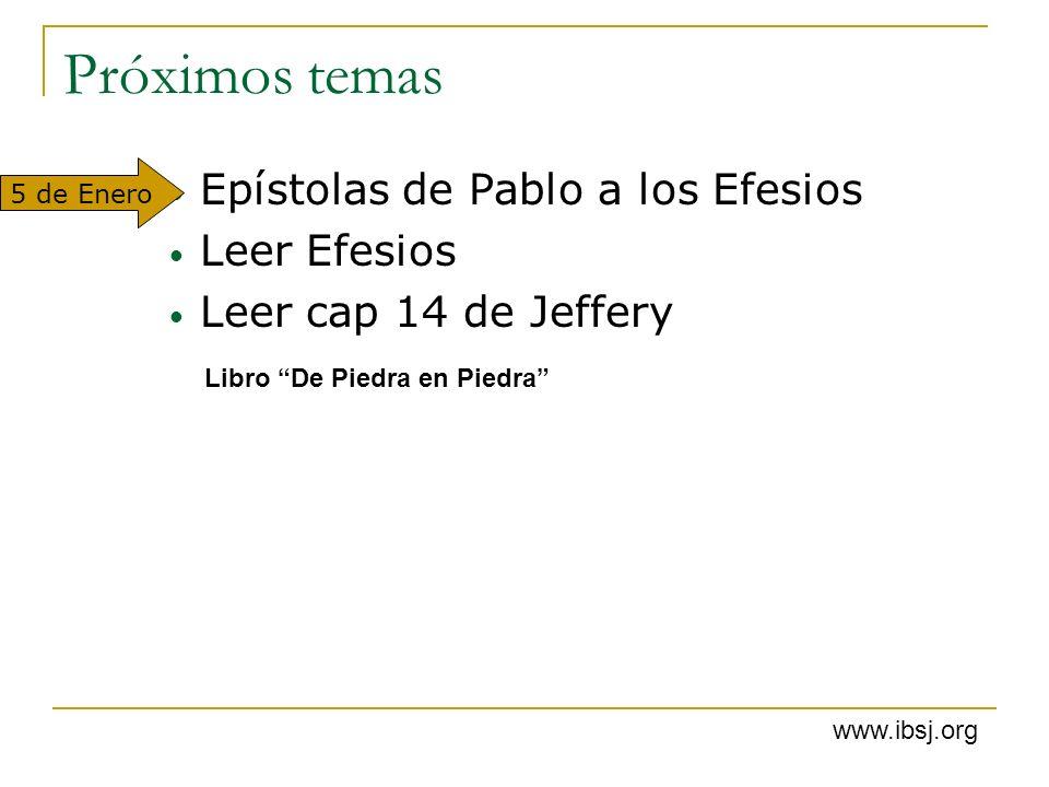 Próximos temas Epístolas de Pablo a los Efesios Leer Efesios Leer cap 14 de Jeffery Libro De Piedra en Piedra 5 de Enero www.ibsj.org