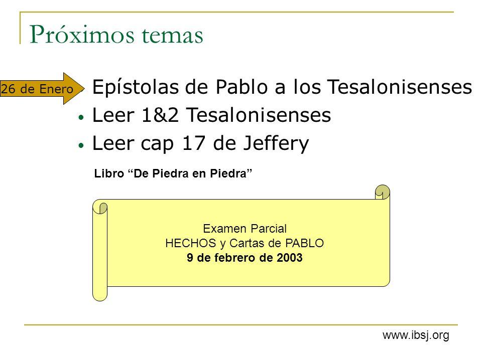 Próximos temas Epístolas de Pablo a los Tesalonisenses Leer 1&2 Tesalonisenses Leer cap 17 de Jeffery Libro De Piedra en Piedra 26 de Enero www.ibsj.o