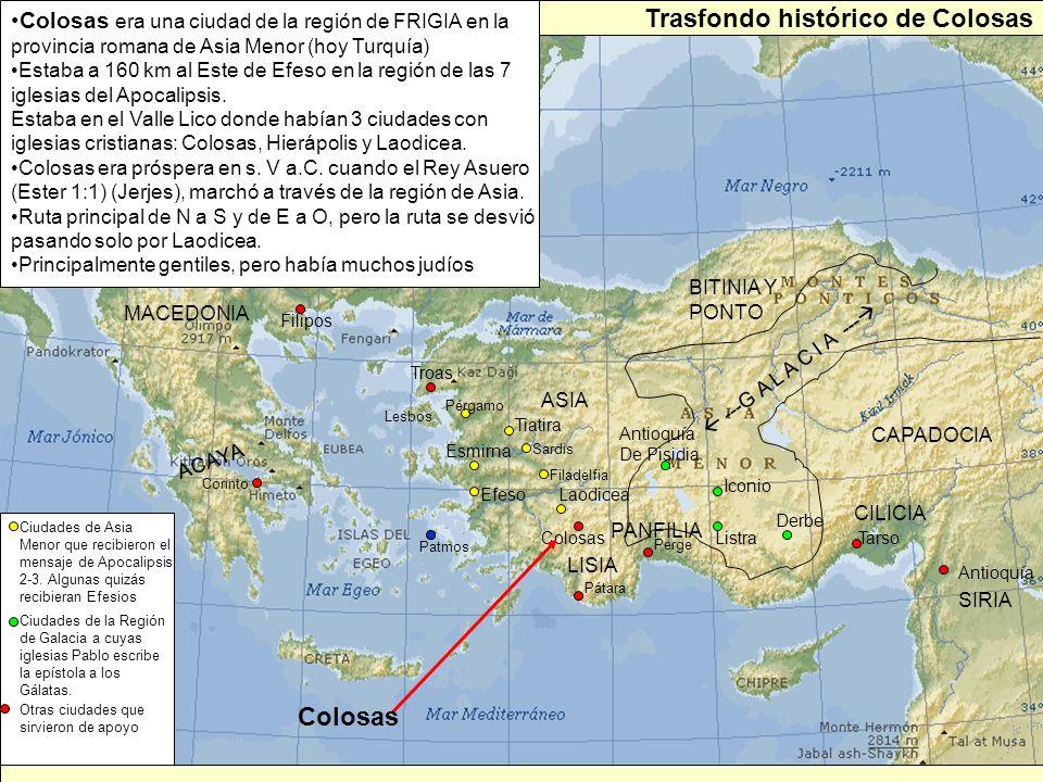 Esmirna Troas Lesbos Patmos Corinto ACAYA MACEDONIA Filipos BITINIA Y PONTO ---G A L A C I A --- CAPADOCIA ASIA LISIA Pátara Perge PANFILIA Antioquía