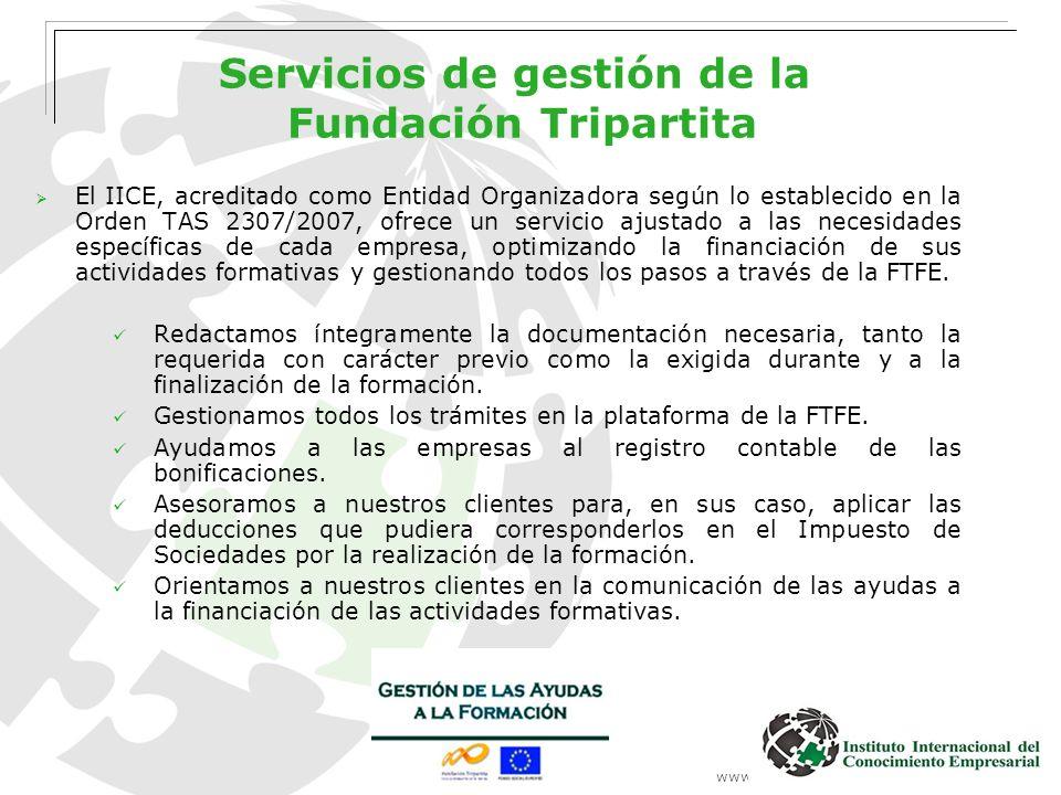 Servicios de gestión de la Fundación Tripartita El IICE, acreditado como Entidad Organizadora según lo establecido en la Orden TAS 2307/2007, ofrece u