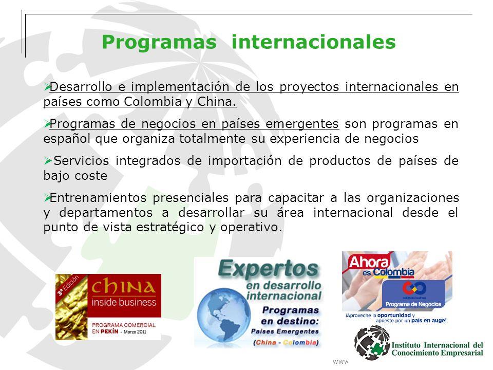 www.institutointerempresarial.com Programas internacionales Desarrollo e implementación de los proyectos internacionales en países como Colombia y Chi