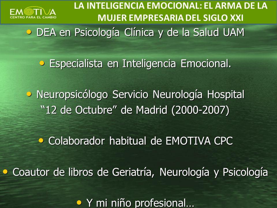 DEA en Psicología Clínica y de la Salud UAM Especialista en Inteligencia Emocional. Neuropsicólogo Servicio Neurología Hospital 12 de Octubre de Madri
