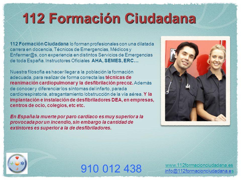 112 Formación Ciudadana www.112formacionciudadana.es info@112formacionciudadana.ess 112 Formación Ciudadana lo forman profesionales con una dilatada c
