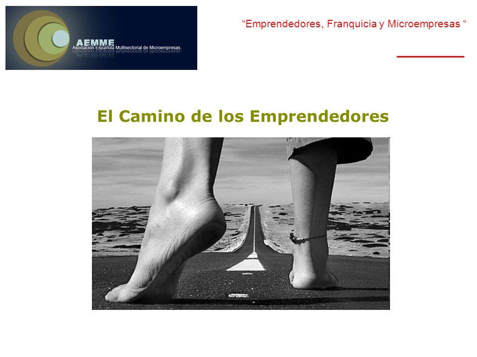 Emprendedores, Franquicia y Microempresas El Camino del Emprendedor TU FRANQUICIA, TU MICROEMPRESA, TU EMPLEO