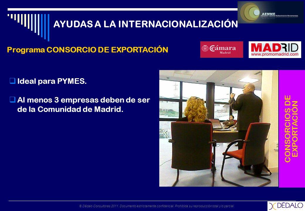 © Dédalo Consultores 2011. Documento estrictamente confidencial. Prohibida su reproducción total y/o parcial. Ideal para PYMES. Al menos 3 empresas de