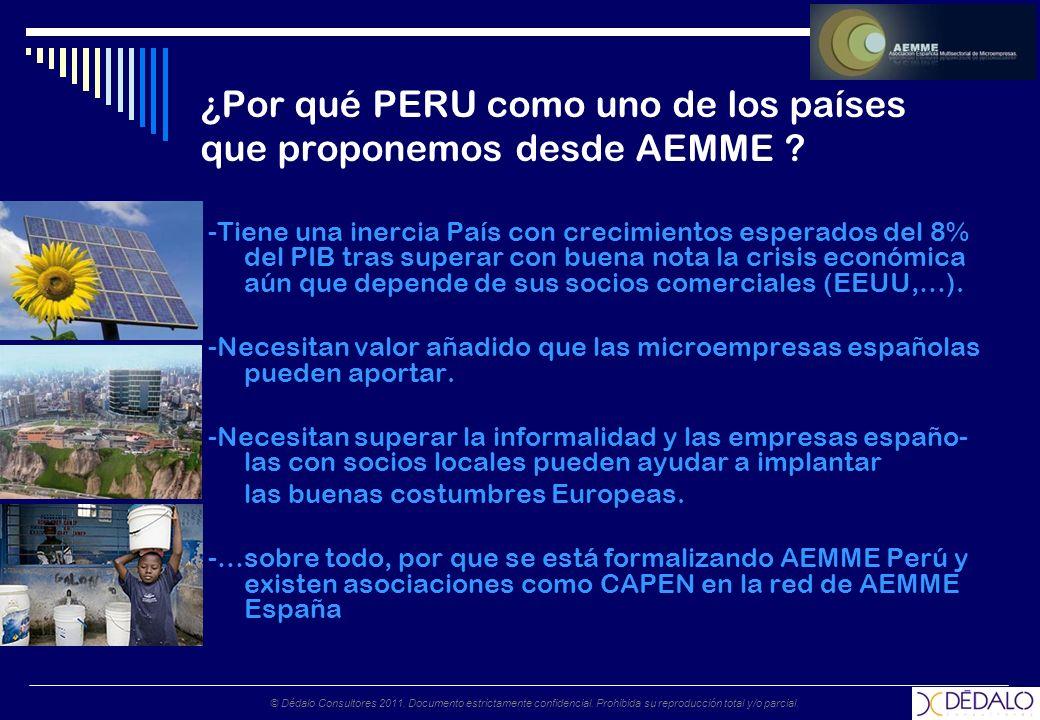 © Dédalo Consultores 2011. Documento estrictamente confidencial. Prohibida su reproducción total y/o parcial. ¿Por qué PERU como uno de los países que