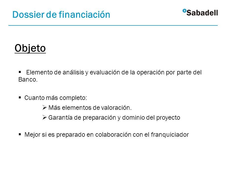 Elemento de análisis y evaluación de la operación por parte del Banco. Cuanto más completo: Más elementos de valoración. Garantía de preparación y dom